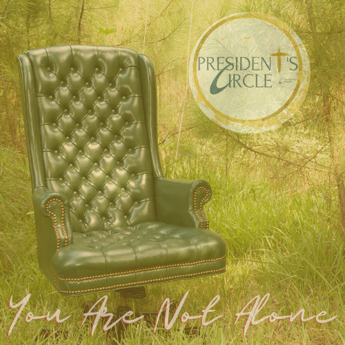 Presidents-Circle-You-are-Not-alone